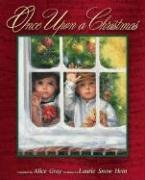 Once Upon a Christmas - Holiday Stories to Warm the Heart: Alice Gray, Compiler
