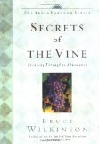 Secrets of the Vine: Breaking Through to Abundance (Breakthrough Series) (1588600866) by Bruce Wilkinson