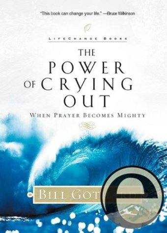 9781588601438: The Power of Crying Out: When Prayer Becomes Mighty