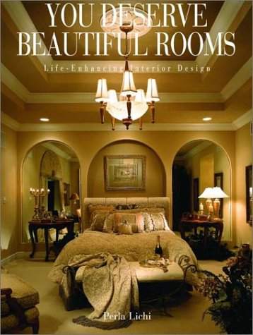 You Deserve Beautiful Rooms: Life-Enhancing Interior Design: Lichi, Perla