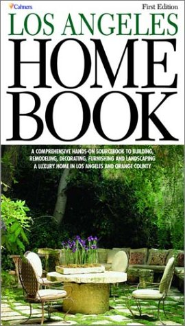 The Los Angeles Home Book: A Comprehensive, Hands-On Guide to Building, Remodeling, Decorating, ...
