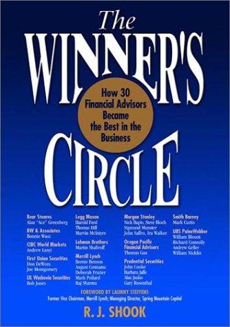 The Winners Circle: How 30 Financial Advisors: R.J. Shook, Launny
