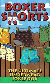 9781588650672: Boxer Shorts : The Ultimate Underwear Joke Book
