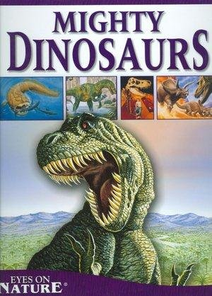 9781588653956: Mighty Dinosaurs (Eyes on Nature)
