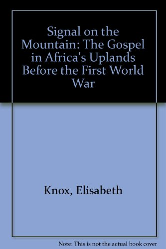 9781588681430: Signal on the Mountain: The Gospel in Africa's Uplands Before the First World War