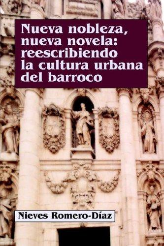 9781588710246: Nueva Nobleza, Nueva Novela: Reescribiendo LA Cultura Urbana Del Barroco (Spanish Edition)