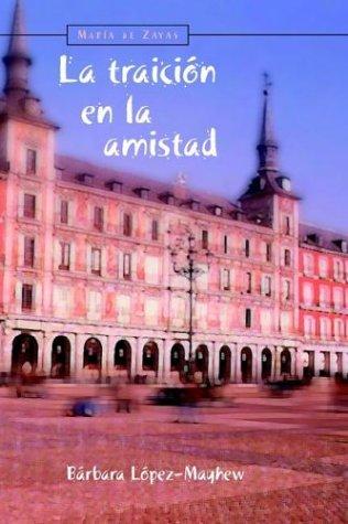 9781588710369: La traicion en la amistad (Spanish Edition)