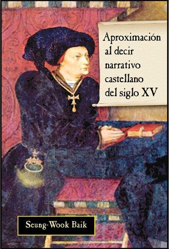 9781588710406: Aproximacion Al Decir Narrativo Castellano Del Siglo Xv (Spanish Edition)