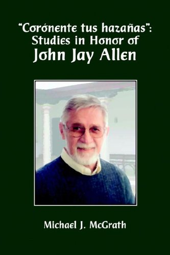 9781588710772: Corónente tus hazañas: Studies in Honor of John Jay Allen (Homenajes) (Spanish and English Edition)