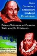 9781588711045: Entre Cervantes y Shakespeare: Sendas del Renacimiento/Between Shakespeare and Cervantes: Trails Along the Renaissance (Juan de La Cuesta Hispanic Monographs) (English and Spanish Edition)