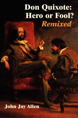 Don Quixote: Hero or Fool? Remixed (Juan: John Jay Allen