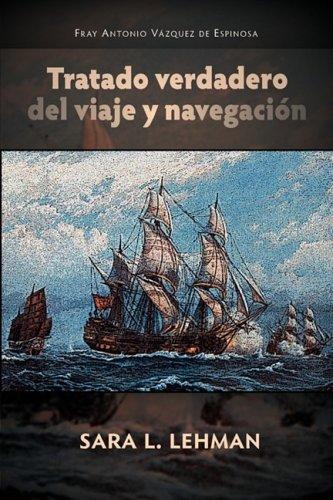 Tratado verdadero del viaje y navegacion (Juan de La Cuesta Hispanic Monographs) (Spanish Edition):...