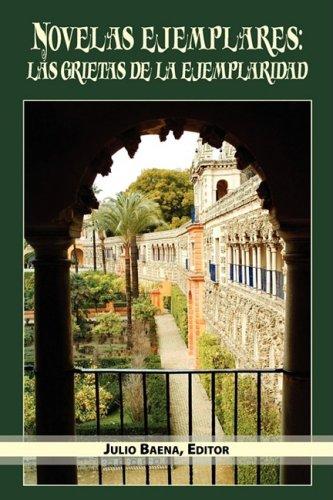 9781588711434: Novelas ejemplares: las grietas de la ejemplaridad (Juan de La Cuesta Hispanic Monographs) (Spanish Edition)
