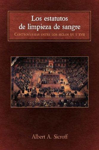 9781588711779: Los estatutos de limpieza de sangre: Controversias entre los siglos XV y XVII (Juan De La Cuesta- Hispanic Monographs: Estudios Judeo-Espanoles) (Spanish Edition)