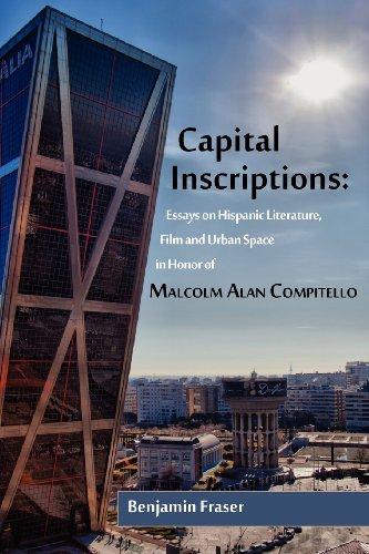 9781588712158: Capital Inscriptions: Essays on Hispanic Literature, Film and Urban Space in Honor of Malcolm Alan Compitello (Homenajes - Juan de La Cuesta Hispanic Monographs)