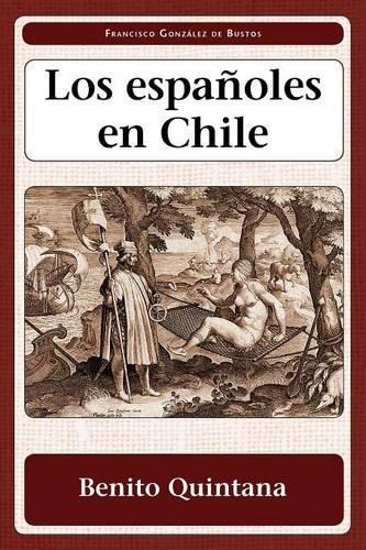 9781588712233: Los Espa Oles En Chile (Juan de La Cuesta. Hispanic Monographs Series Ediciones Crit) (Spanish Edition)
