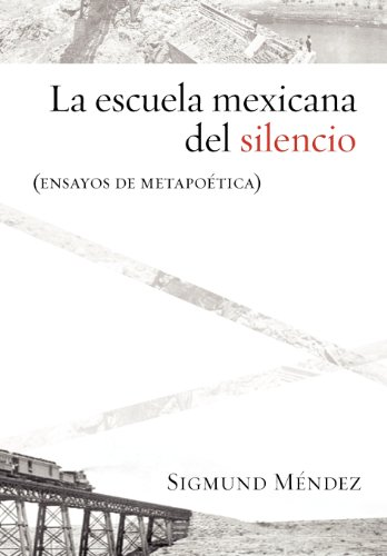 9781588712240: La Escuela Mexicana del Silencio (Ensayos de Metapoetica) (Estudios De Liternatura Latinoamerican) (Spanish Edition)