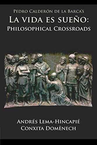 9781588712417: Pedro Calderon de La Barca's La Vida Es Sueno: Philosophical Crossroads