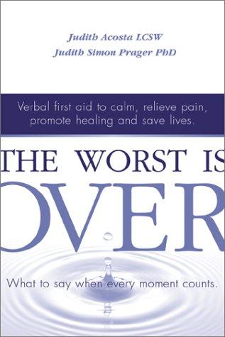 The Worst Is Over: Acosta, Judith; Prager, Judith Simon