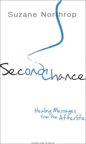 9781588720351: Second Chance: Healing Messages from the Afterlife