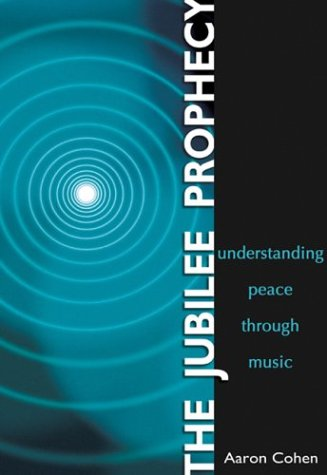 9781588720863: The Jubilee Prophecy: Understanding Peace Through Music