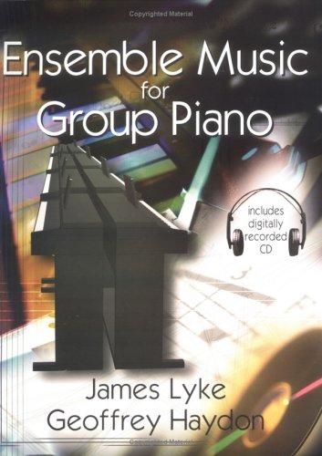 Ensemble Music for Group Piano: Haydon, Geoffrey, Lyke,