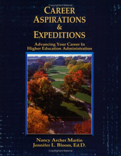 9781588742674: Career Aspirations & Expeditions: Advancing Your Career in Higher Education Administration