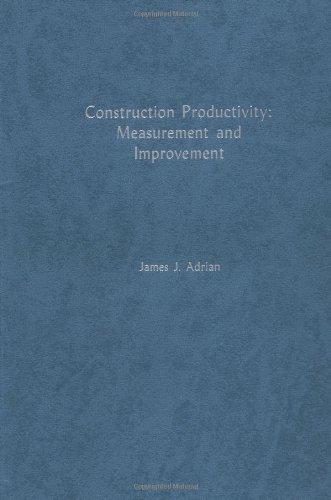Construction Productivity: Measurement And Improvement