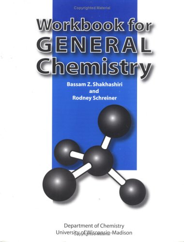 Workbook For General Chemistry: Shakhashiri, Bassam Z.;