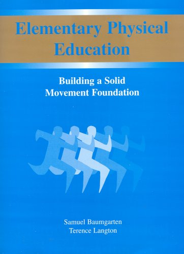 9781588744647: Elementary Physical Education: Building a Solid Movement Foundation