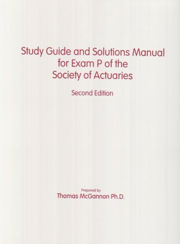 9781588746443: Study Guide and Solutions Manual for Exam P of the Society of Actuaries (2nd Edition)