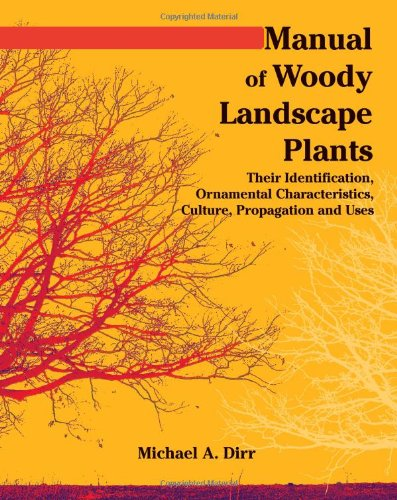 9781588748683: Manual of Woody Landscape Plants Their Identification, Ornamental Characteristics, Culture, Propogation and Uses
