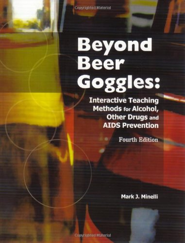 9781588749383: Beyond Beer Goggles: Interactive Teaching Methods for Alcohol, Other Drugs, and AIDS Prevention