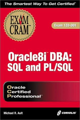 9781588800374: Oracle8i DBA: SQL and PL/SQL Exam Cram (Exam: 1Z0-001)