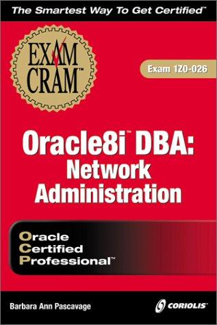9781588800466: Oracle8i DBA: Network Administration Exam Cram (Exam: 1Z0-026)