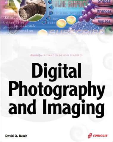 Digital Photography and Imaging (9781588802637) by David D. Busch; David Busch