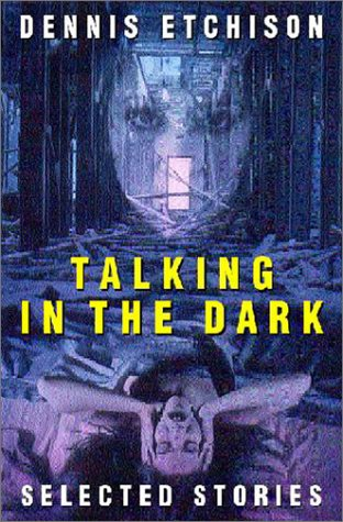 9781588810175: Talking in the Dark: An Anthology of the Work of Dennis Etchis