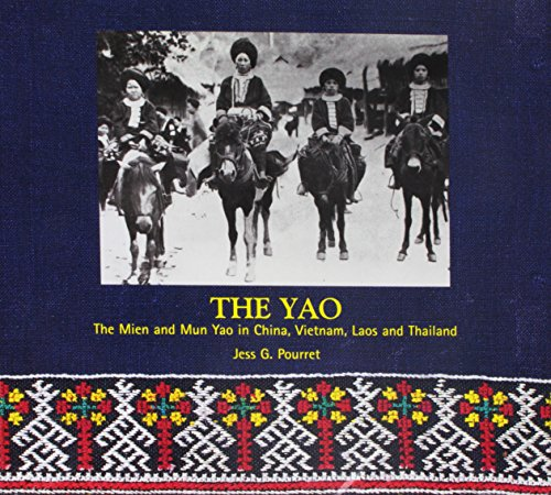 The Yao: The Mien and Mun Yao: Jess G. Pourret