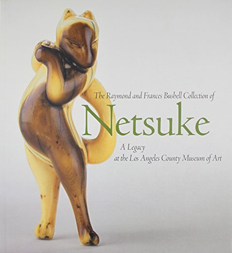 9781588860354: The Raymond and Frances Bushell Collection of Netsuke: A Legacy at the Los Angeles County Museum of Art