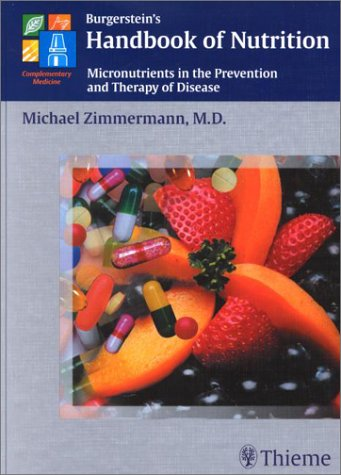 9781588900623: Burgerstein's Handbook of Nutrition Micronutrients in the Prevention and Therapy of Disease