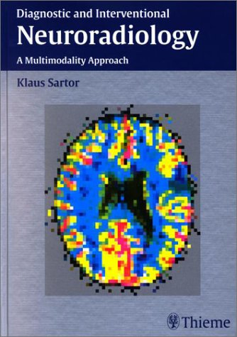 9781588901125: Diagnostic and Interventional Neuroradiology: A Multimodality Approach