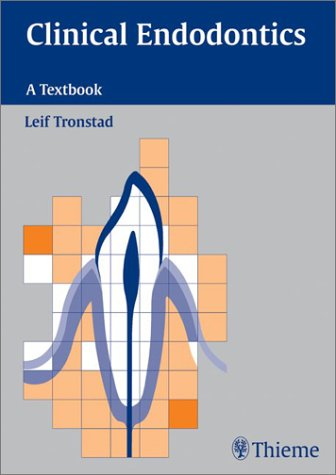 Clinical Endodontics: A Textbook: Leif, M.D. Tronstad