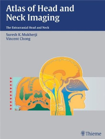 9781588901781: Atlas of Head and Neck Imaging: The Extracranial Head and Neck