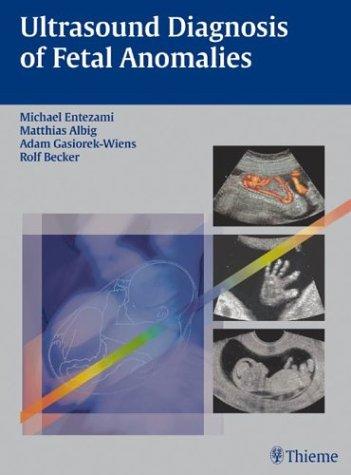 Ultrasound Diagnosis of Fetal Anomalies: Entezami, Michael