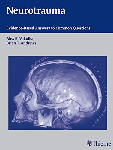 9781588902665: Neurotrauma: Evidence-Based Answers to Common Questions