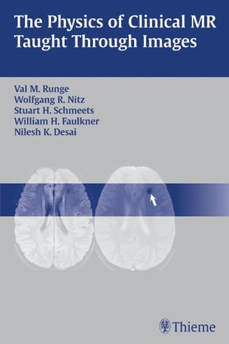 9781588903228: The Physics of Clinical MR Taught Through Images