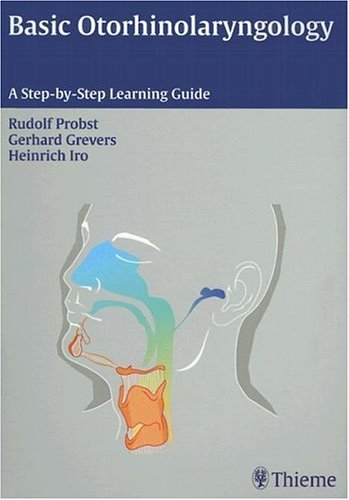 9781588903372: Basic Otorhinolaryngology A Step-by-Step Learning Guide