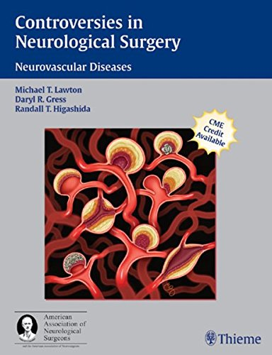 9781588903440: Controversies in Neurological Surgery: Neurovascular Diseases (A Co-publication of Thieme And the American Association of Neurological Surgeons)
