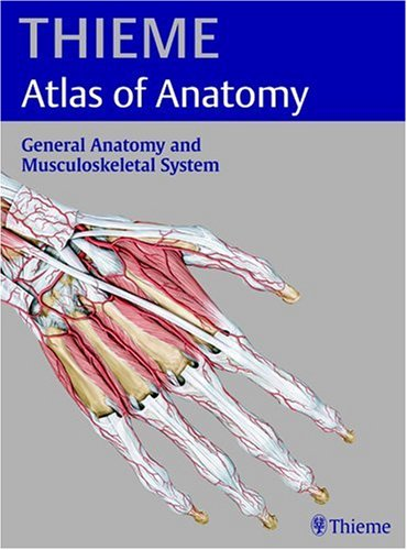 General Anatomy and the Musculoskeletal System (THIEME Atlas of Anatomy): Michael Schuenke M.D. ...