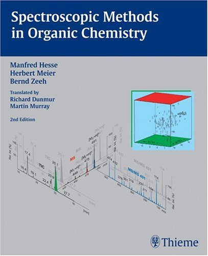 Spectroscopic Methods in Organic Chemistry: M. Hesse, H.